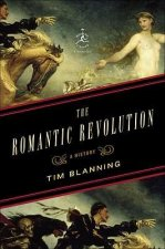 The Romantic Revolution: A History