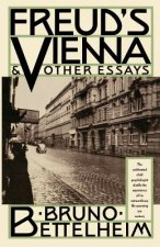 Freud's Vienna and Other Essays