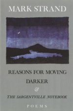 Reasons for Moving, Darker & the Sargentville Not: Poems