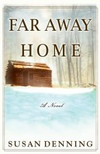 Far Away Home, an American Historical Novel
