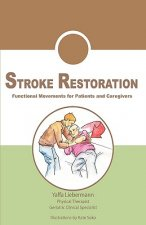 Stroke Restoration: Functional Movements for Patients and Caregivers