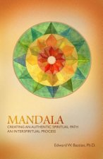 Mandala: Creating an Authentic Spiritual Path: An Interspiritual Process