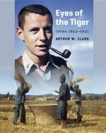 Eyes of the Tiger: China 1944-1945