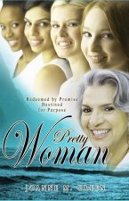 Pretty Woman: Redeemed by Promise Destined for Purpose