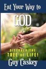 Eat Your Way to God: Discover the Tree of Life!