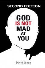 God Is Not Mad at You: 2nd Edition
