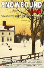 Snowbound with Zombies: Tales of the Supernatural Inspired by the Life and Works of John Greenleaf Whittier