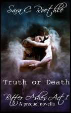 Truth or Death: Act One: A Prequel Novella