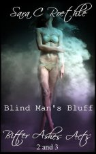 Blind Man's Bluff: Act Two and Three