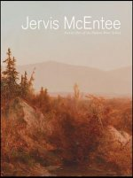 Jervis McEntee: Painter-Poet of the Hudson River School