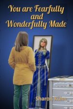 You Were Fearfully and Wonderfully Made: Discover Your True Value!