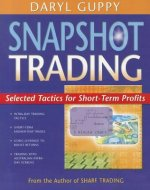 Snapshot Trading: Selected Tactics for Short-Term Profits