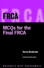 Frca: McQs for the Final Frca: Saunders Self Assessment Series