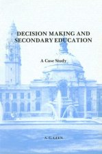 Decision Making and Secondary Education: A Case Study