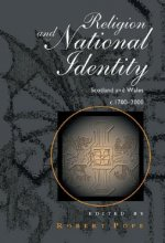 Religion and National Identity: Wales and Scotland c.1700-2000