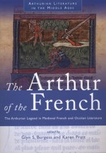 The Arthur of the French: The Arthurian Legend in Medieval French and Occitan Literature