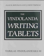 The Vindolanda Writing Tablets: Tabulae Vindolandenses Volume III