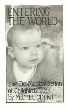 Entering the World: The de-Medicalization of Childbirth