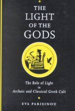 The Light of the Gods: The Role of Light in Archaic and Classical Greek Culture