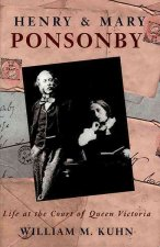 Henry and Mary Ponsonby: Life at the Court of Queen Victoria