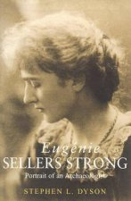 Eugenie Sellers Strong: Portrait of an Archaeologist