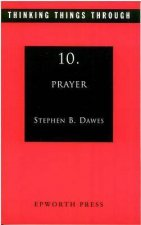 Thinking Things Through 10: Prayer