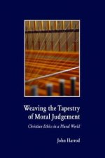 Weaving the Tapestry of Moral Judgement: Christian Ethics in a Plural World