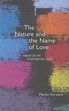 The Nature and Name of Love: Religion for the Contemporary World