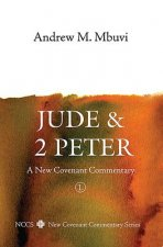 Jude and 2 Peter: A New Covenant Commentary