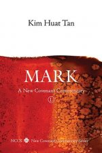 Mark: A New Covenant Commentary