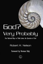 God? Very Probably: Five Rational Ways to Think about the Question of God