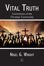 Vital Truth: Convictions of the Christian Community