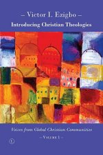 Introducing Christian Theologies: Voices from Global Christian Communities - Volume 1