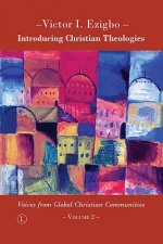 Introducing Christian Theologies: Voices from Global Christian Communities - Volume 2