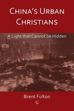 China's Urban Christians: A Light That Cannot Be Hidden