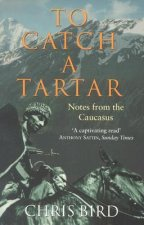 To Catch a Tartar: Notes from the Caucasus