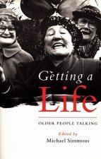 Getting a Life: Older People Talking