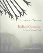 Italian Carousel: Scenes of Internal Exile