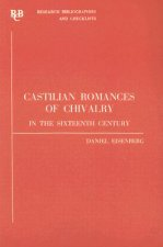 Castilian Romances of Chivalry in the Sixteenth Century: A Bibliography