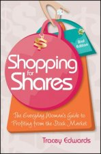 Shopping for Shares: The Everyday Woman's Guide to Profiting from the Stock Market