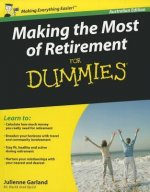 Making the Most of Retirement for Dummies: Australian Edition