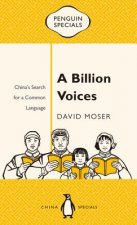 A Billion Voices: China's Search for a Common Language