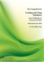 Microsoft Access 2010: Be Competent in Creating and Using Databases