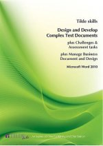 Design and Produce Complex Text Documents: Microsoft Word 2010