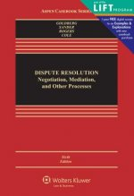 Dispute Resolution: Negotiation Mediation & Other Processes, Sixth Edition