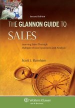Glannon Guide to Sales: Learning Sales Through Multiple-Choice Questions and Analysis, 2nd Ed.