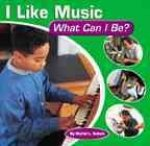 I Like Music: What Can I Be?