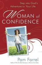 Woman of Confidence: Step Into God's Adventure for Your Life