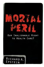 Mortal Peril: Our Inalienable Right to Health Care?
