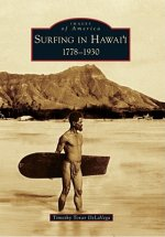 Surfing in Hawai'i:: 1778-1930